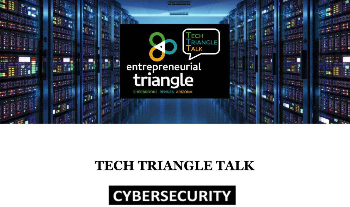 Le 3ème Tech Triangle Talk a réuni des experts en cybersécurité de Rennes, Sherbrooke et de l'Arizona